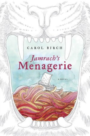 10 طرح جلد برگزیده 2011 Jamrach's Menagerie by Carol Birch