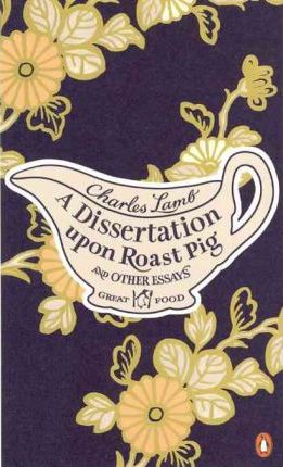 10 طرح جلد برگزیده 2011 A Dissertation Upon Roast Pig And Other Essays by Charles Lamb