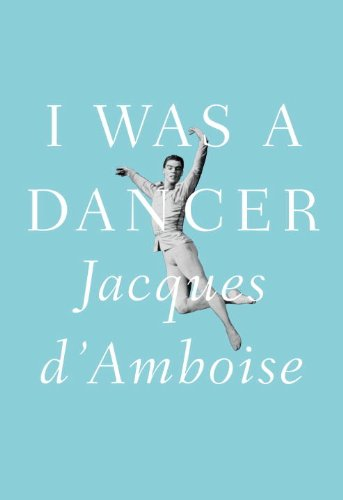 10 طرح جلد برگزیده 2011 I Was A Dancer | Jacques D'Amboise