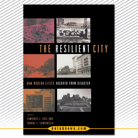 شهر از نو [The resilient city : how modern cities recover from disaster]