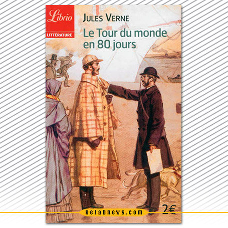 دور دنیا در هشتاد روز [Le Tour du monde en quatre-Vingts jours]. (Around the World in Eighty Days)  ژول ورن