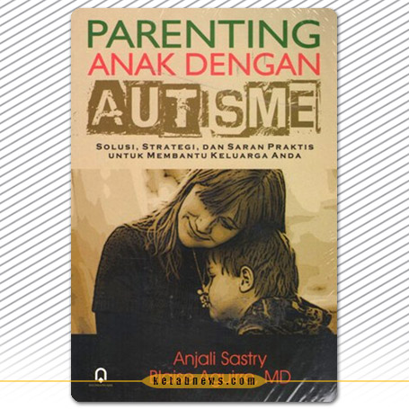 فرزندپروری کودک دارای اُتیسم» [Parenting your child with autism : practical solutions, strategies, and advice for helping your family]