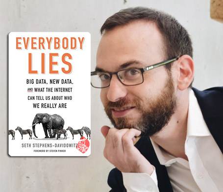 همه دروغ می گویند» [Everybody Lies: Big Data, New Data, and What the Internet Can Tell Us About Who We Really Are]