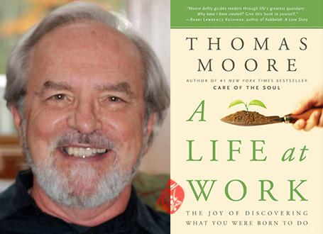 «کار همچون زندگی» [A life at work : the joy of discovering what you were born to do] نوشته تامس مور [Thomas Moore]