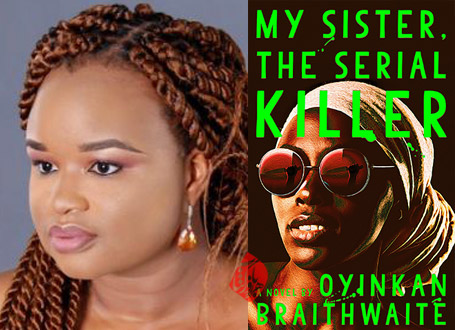 «خواهرم، قاتل زنجیرهای» [My sister, the serial killer] نوشته اویینکان بریت وِیت [Braithwaite, Oyinkan]