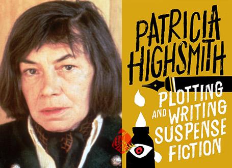 پاتریشیا اسمیت [Patricia Highsmith] طراحی و نوشتن داستانهای معمایی» [Plotting and Writing Suspense Fiction]