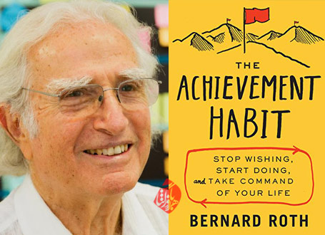 هنر دستیابی [The Achievement Habit: Stop Wishing, Start Doing, and Take Command of Your Life] پروفسور برنارد راث [Bernard Roth]