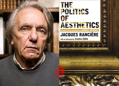سیاست و زیباییشناسی»  [Politics and aesthetics]  ژاک رانسیر [Jacques Rancière]