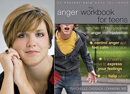 کنترل خشم در نوجوانان» [The anger workbook for teens : activities to help you deal with anger and frustration] ریچل کسادا لُمان [Raychelle Cassada Lohmann]