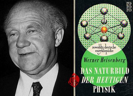 فیزیک و طبیعت؛ نگاه فیزیکدان به طبیعت» [Naturbild der heutigen Physik] نوشته ورنر هایزنبرگ [Werner Heisenberg]