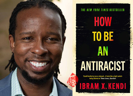 «چطور یک ضدنژادپرست باشیم» [How to Be an Antiracist] ایبرام اکس کندی [Ibram Kendi]